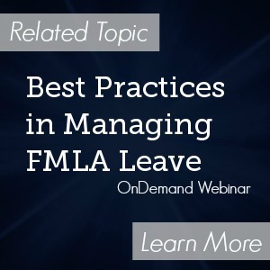 Best Practices in Managing FMLA Leave - OnDemand Webinar