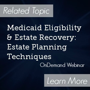 Medicaid Eligibility and Estate Recovery: Estate Planning Techniques