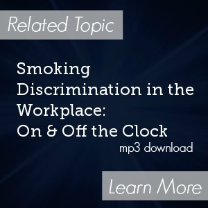 Smoking Discrimination in the Workplace: On and Off the Clock