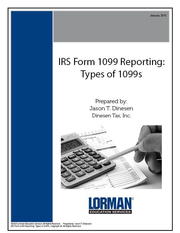 Irs Form 1099 Reporting Types Of 1099s Report Lorman Education