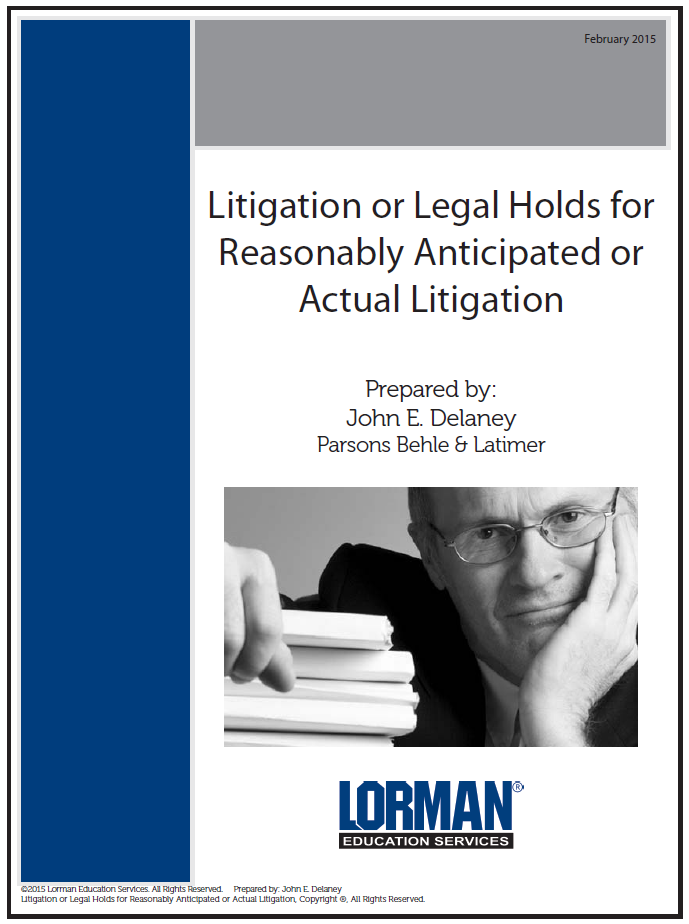 Litigation or Legal Holds for Reasonably Anticipated or Actual Litigation