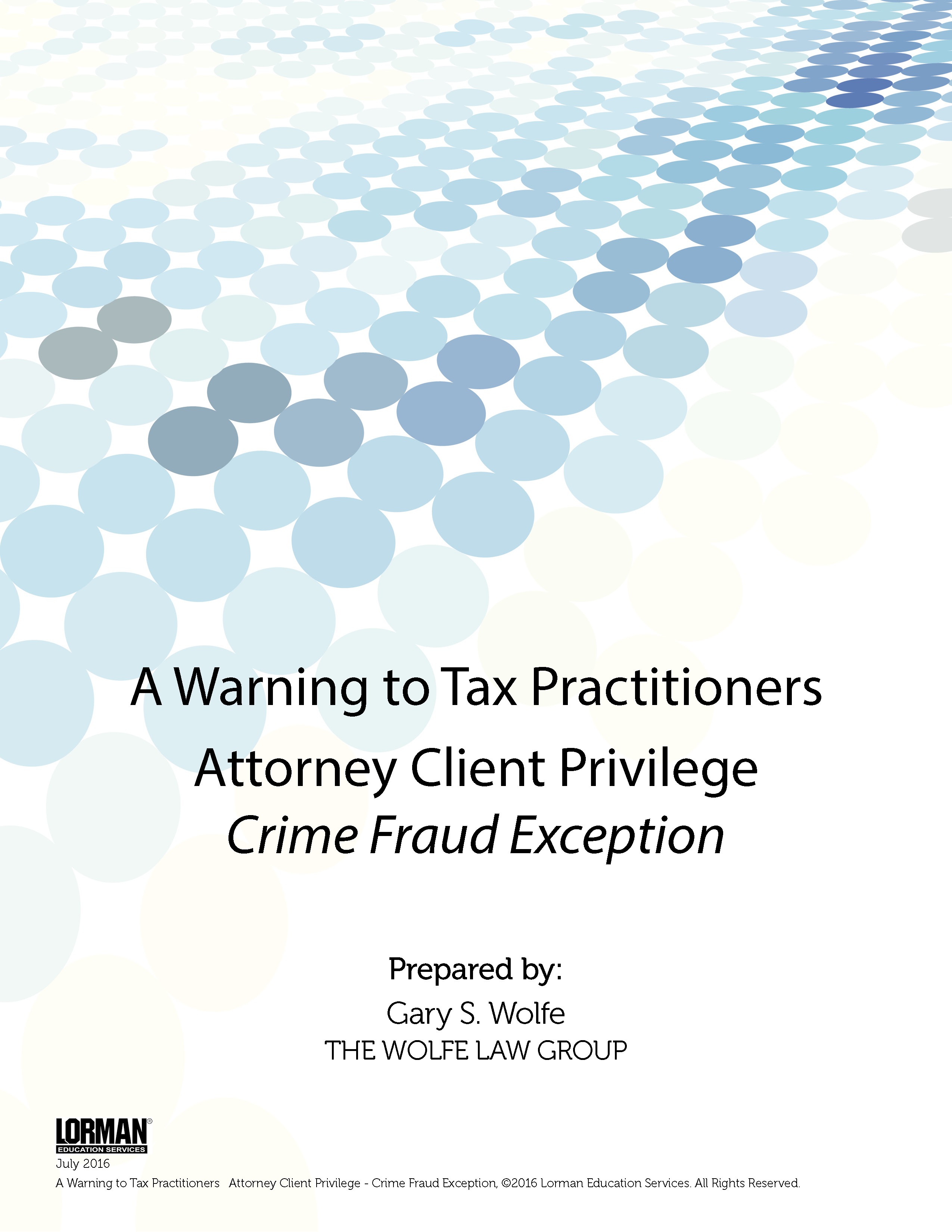A Warning to Tax Practitioners and Attorney Client Privilege Crime Fraud Exception