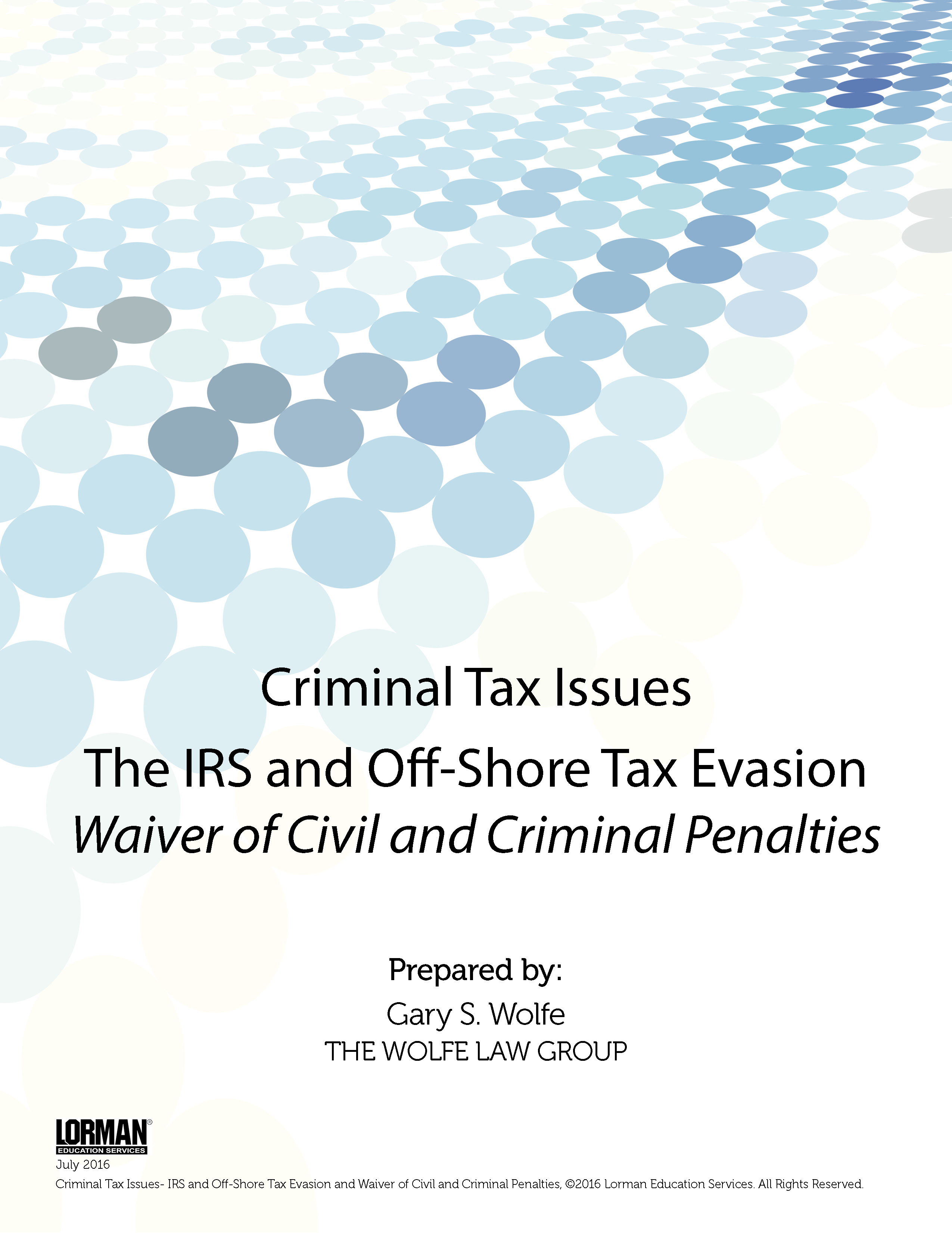 Criminal Tax Issues- IRS and Off-Shore Tax Evasion and Waiver of Civil and Criminal Penalties