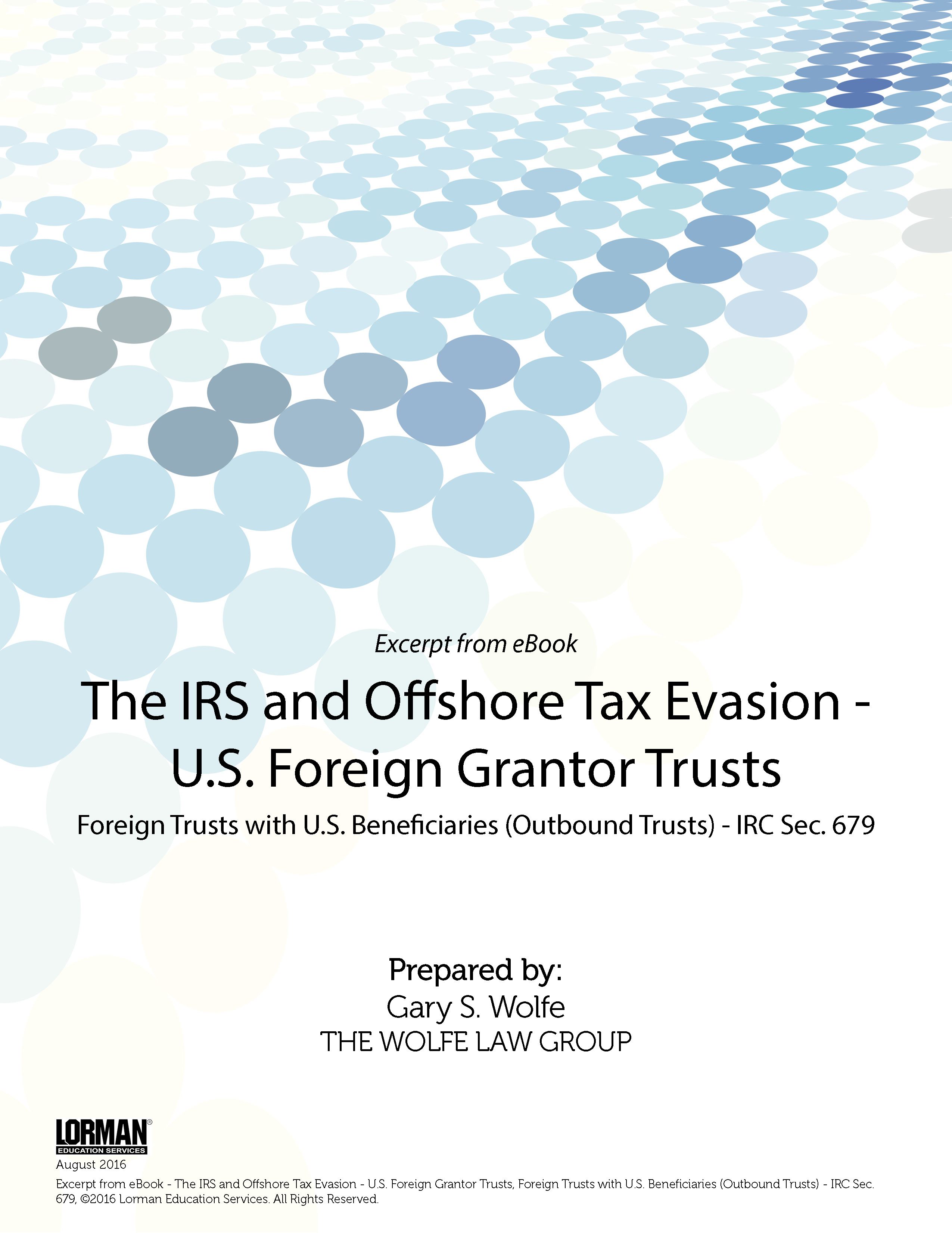 The IRS and Offshore Tax Evasion - U.S. Foreign Grantor Trusts: Foreign Trusts with U.S. Beneficiaries (Outbound Trusts) - IRC Sec. 679