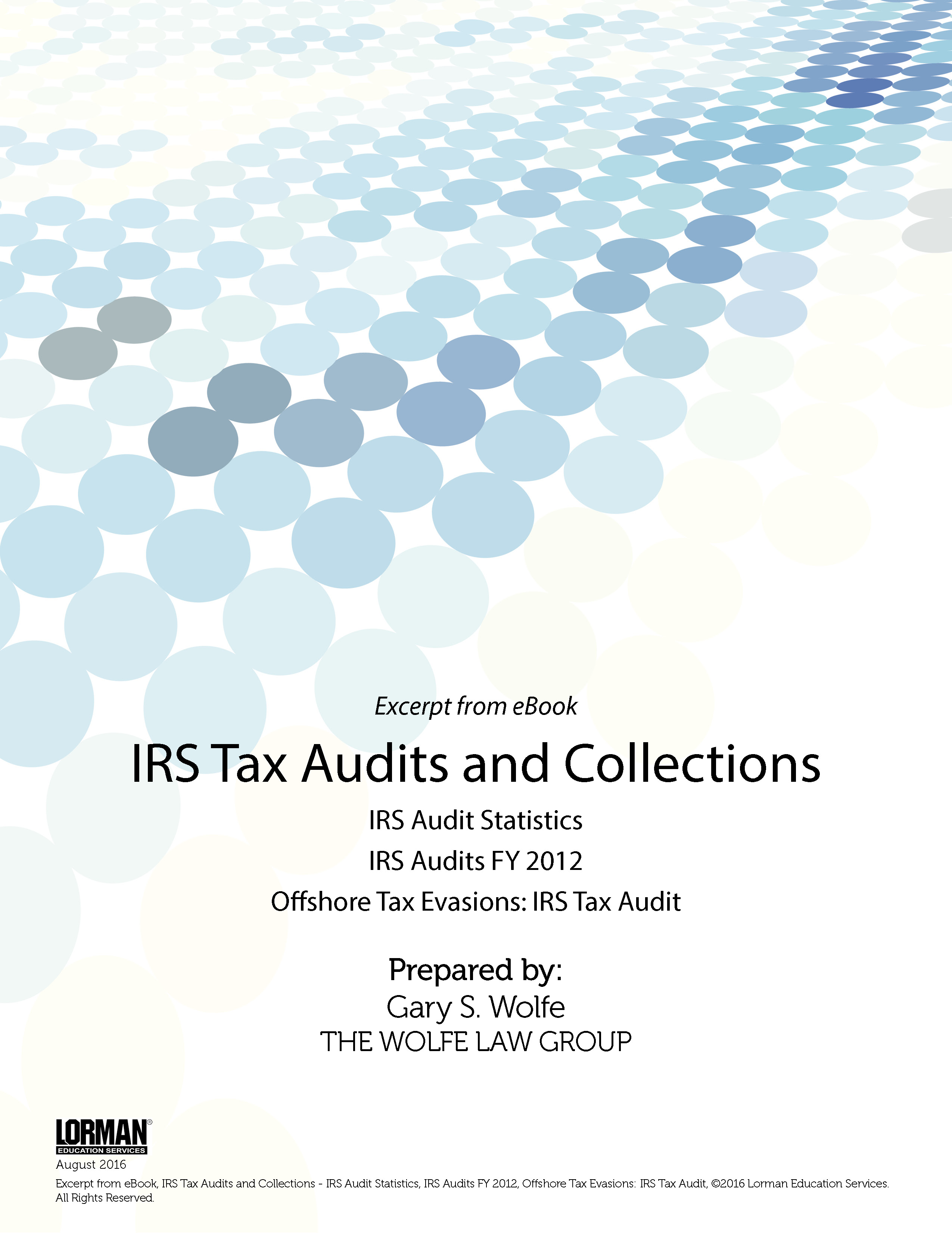 IRS Tax Audits and Collections: IRS Audit Statistics, IRS Audits FY 2012, Offshore Tax Evasions: IRS Tax Audit