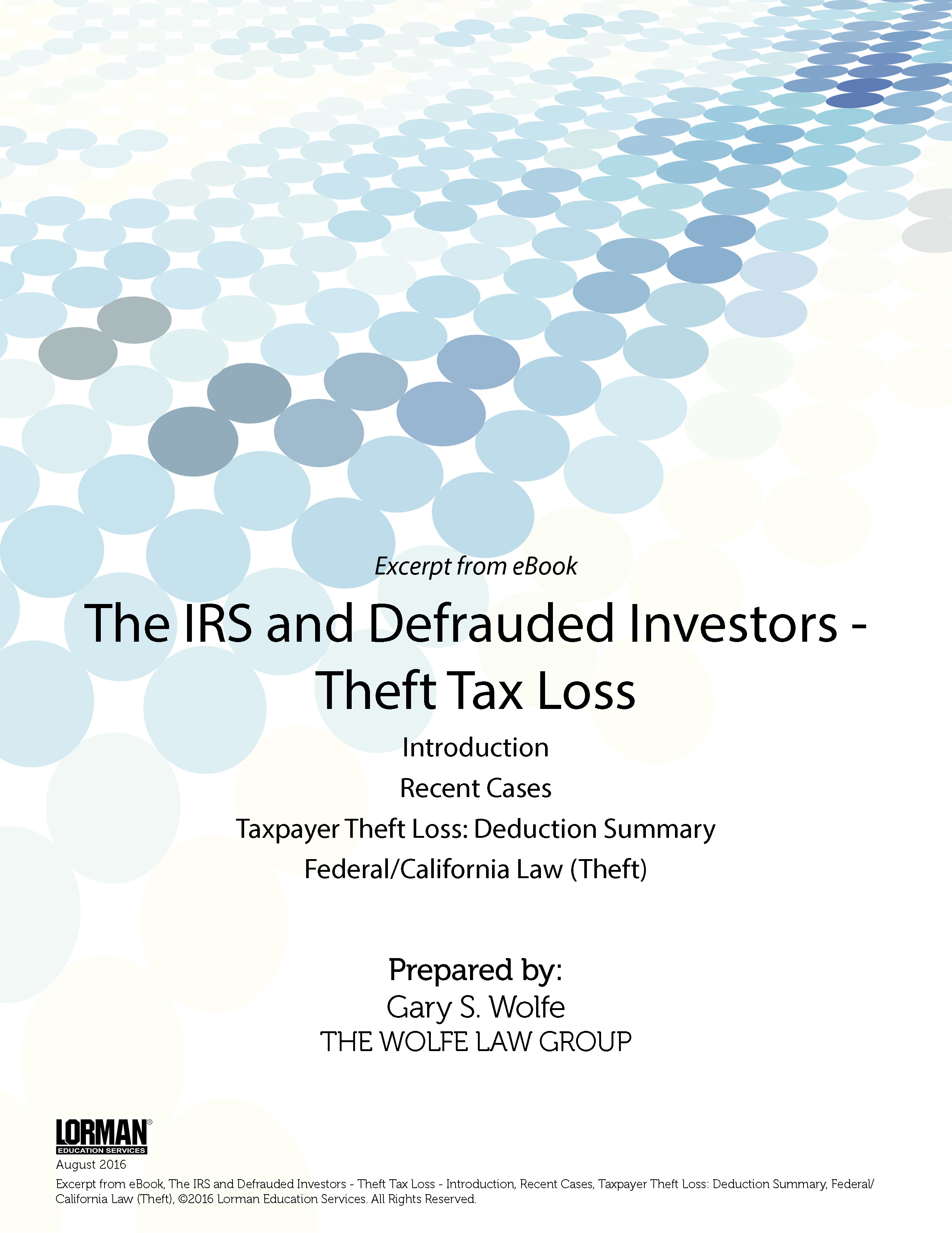 The IRS and Defrauded Investors: Theft Tax Loss - Recent Cases, Taxpayer Theft Loss, Federal/California Law (Theft)