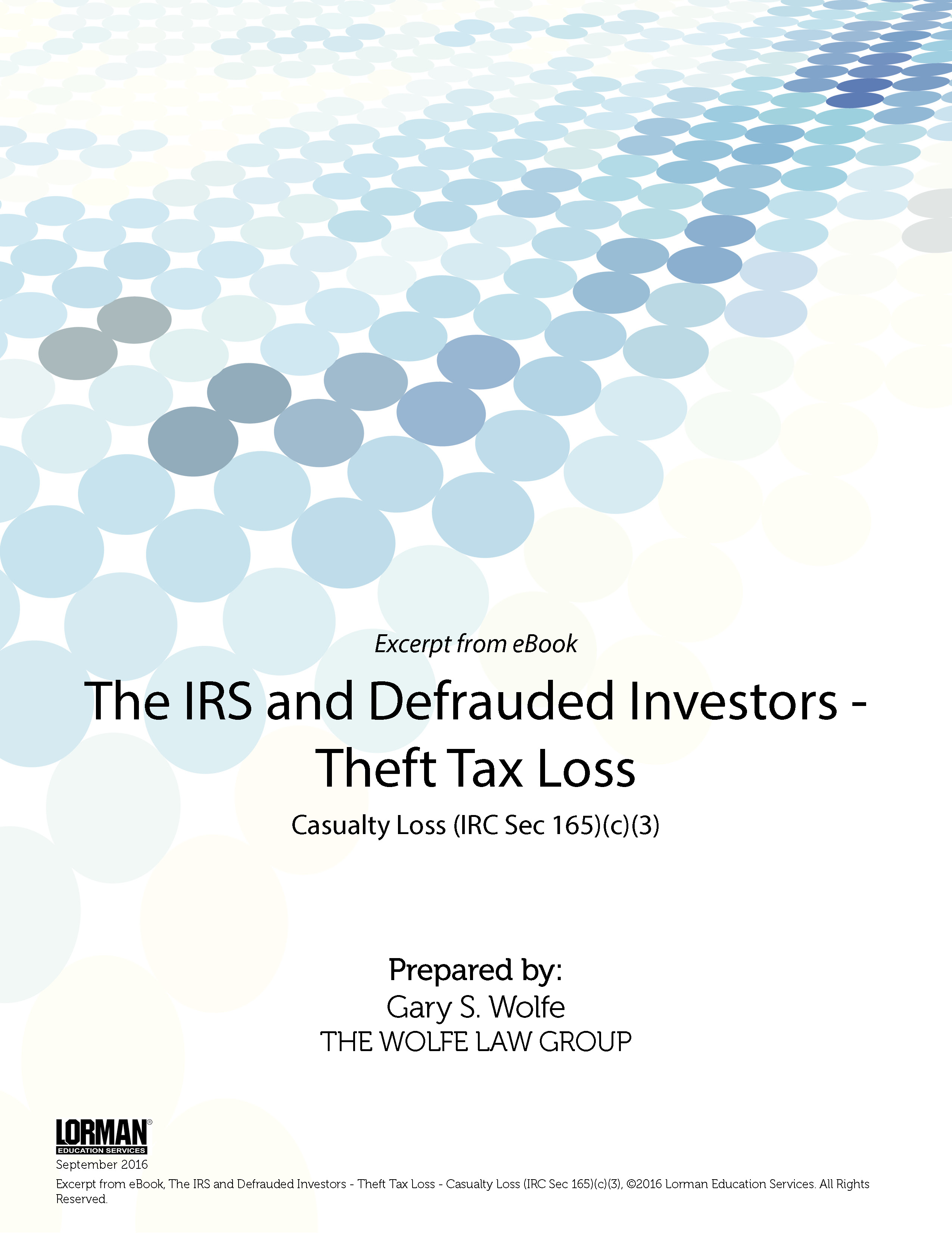 The IRS and Defrauded Investors: Theft Tax Loss - Casualty Loss (IRC Sec 165)(c)(3)