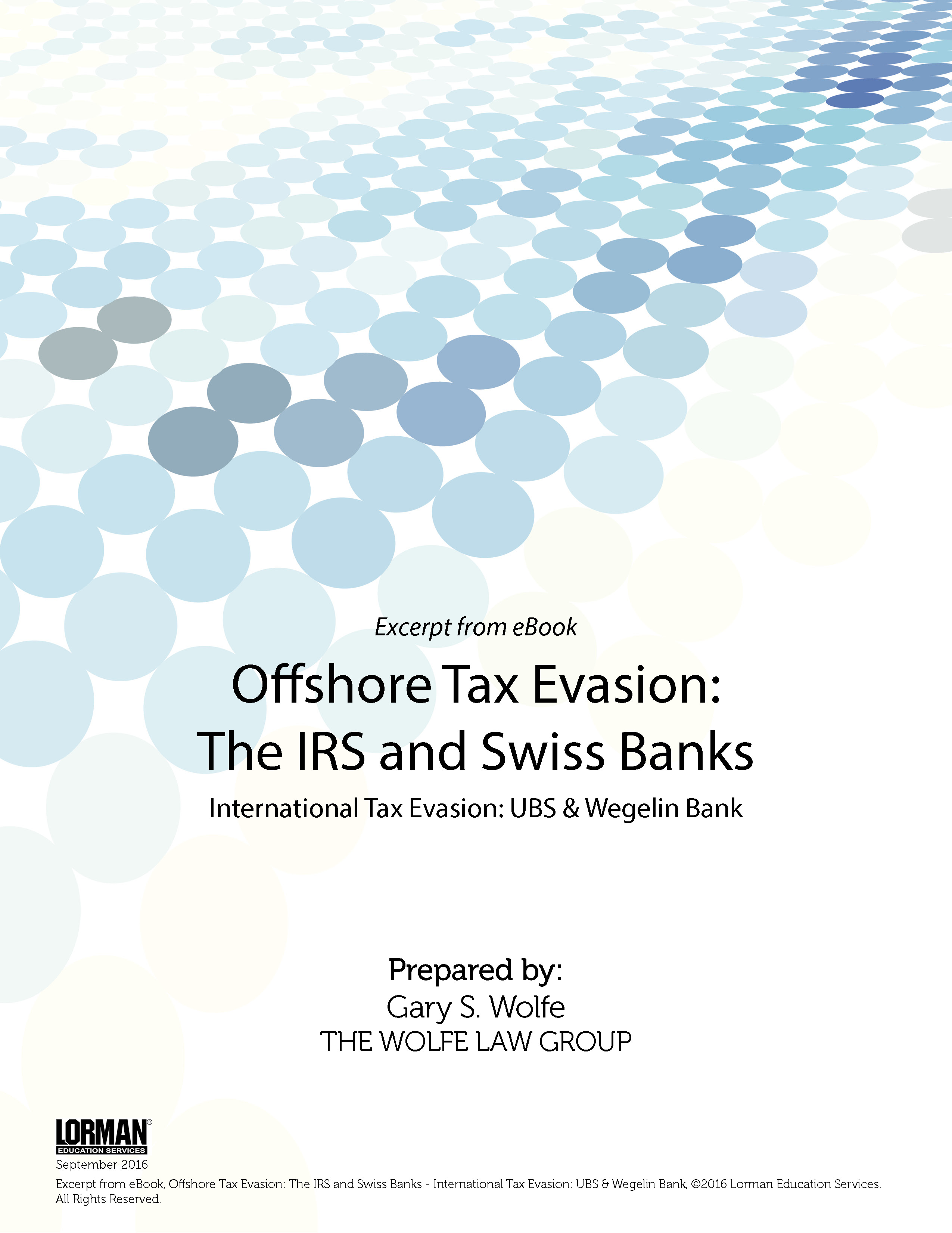 Offshore Tax Evasion: The IRS and Swiss Banks - International Tax Evasion: UBS & Wegelin Bank