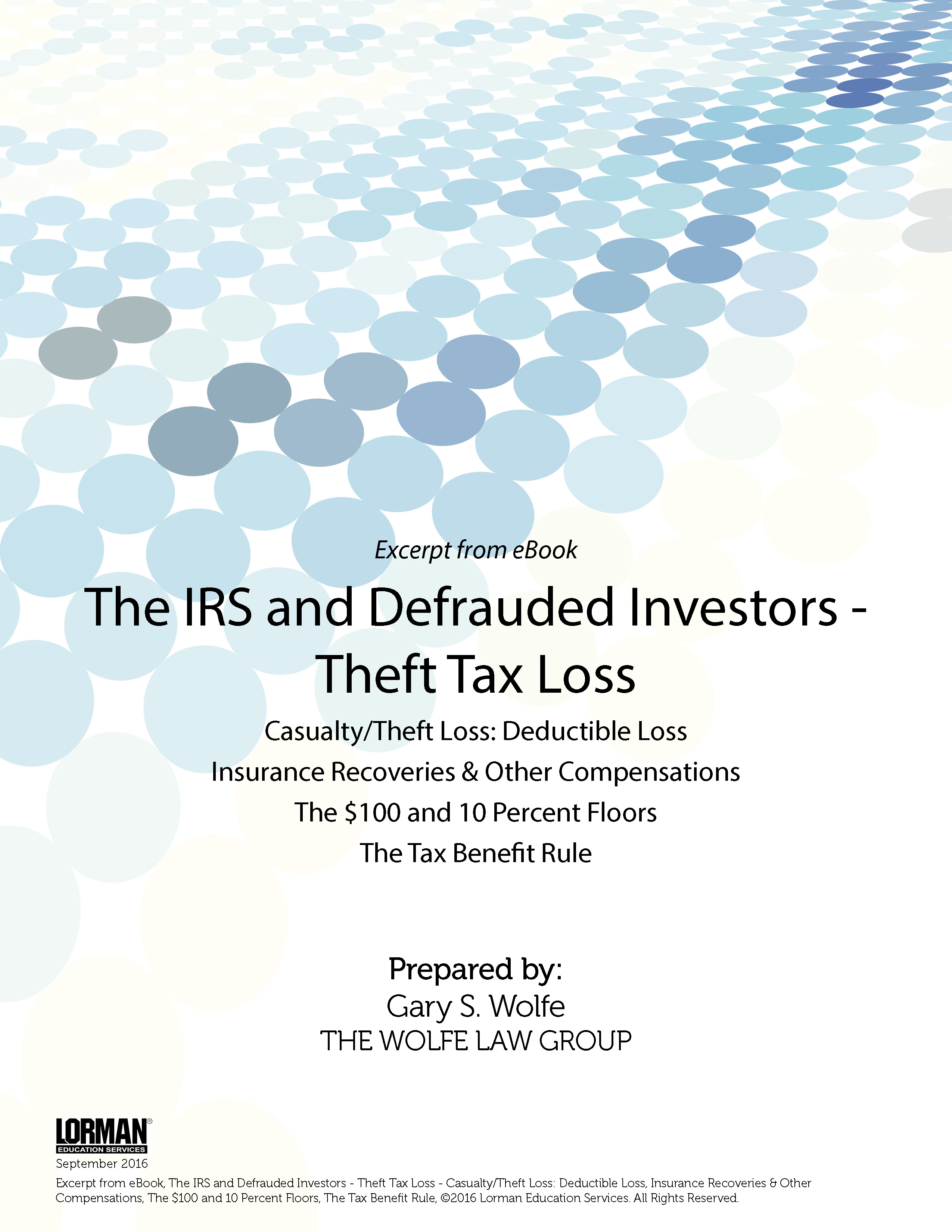 The IRS and Defrauded Investors: Theft Tax Loss - Casualty/Theft Loss: Deductible Loss, Insurance Recoveries & Other Compensations, The $100 and 10 Percent Floors, The Tax Benefit Rule
