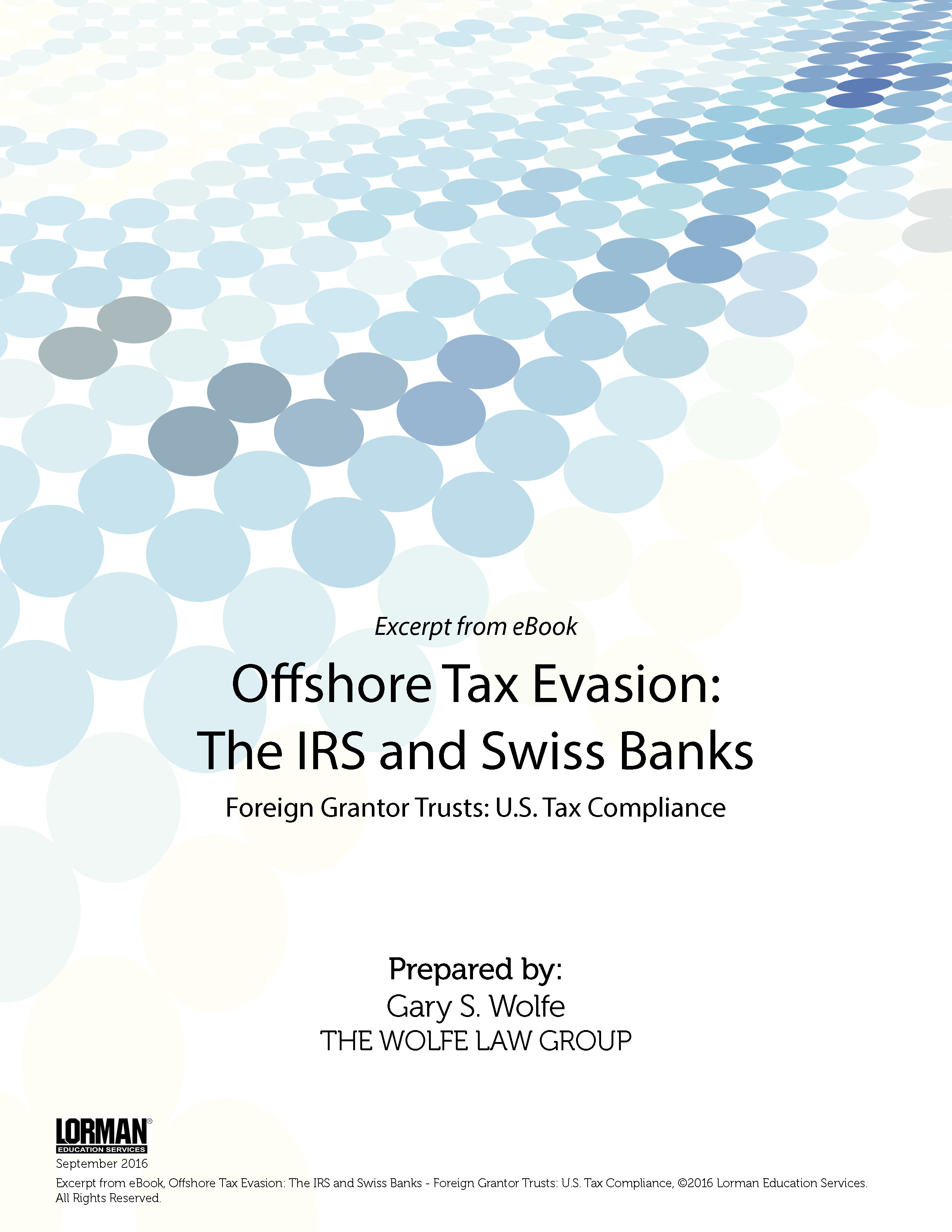 Offshore Tax Evasion: The IRS and Swiss Banks - Foreign Grantor Trusts: U.S. Tax Compliance