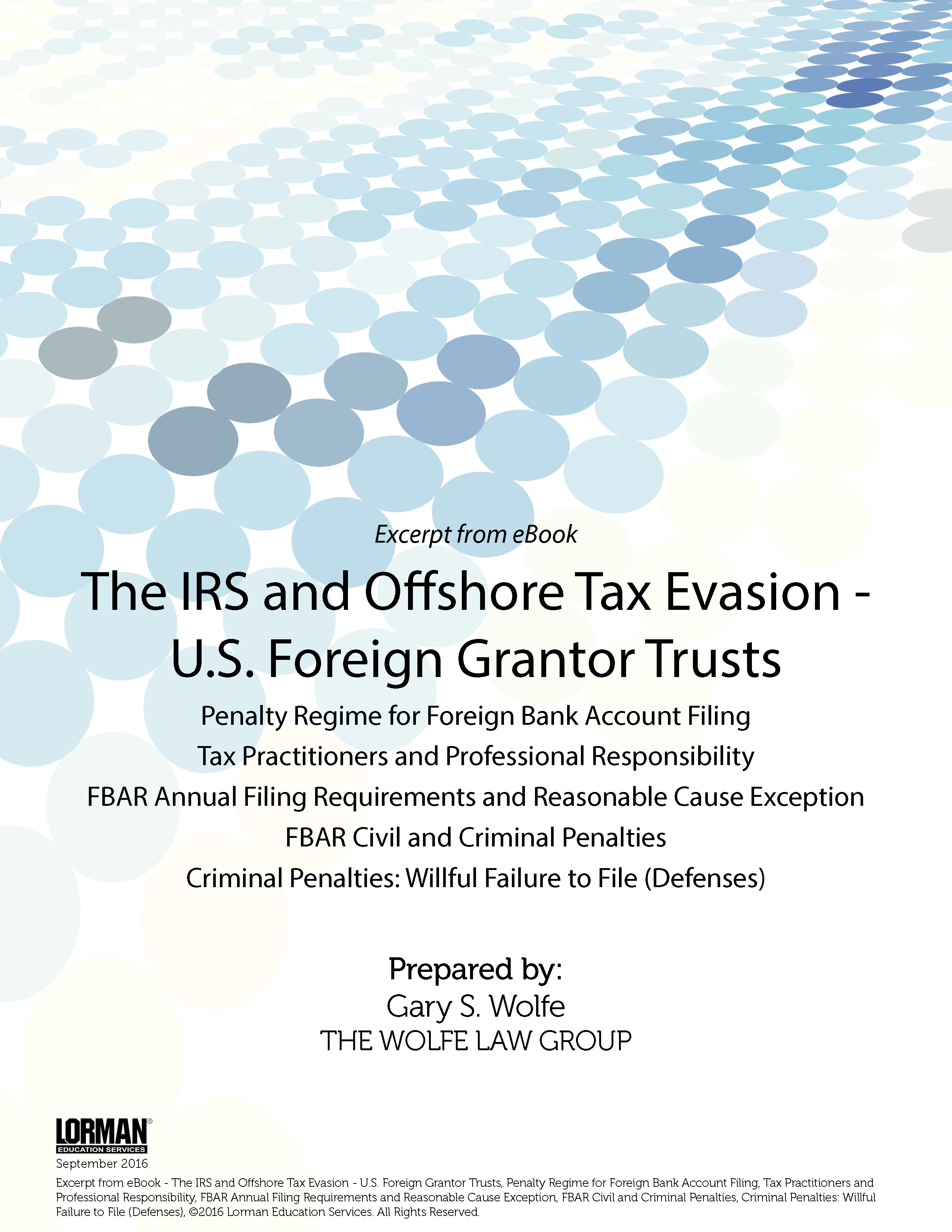The IRS and Offshore Tax Evasion - U.S. Foreign Grantor Trusts: Penalty Regime for Foreign Bank Account Filing, Tax Practitioners and Professional Responsibility