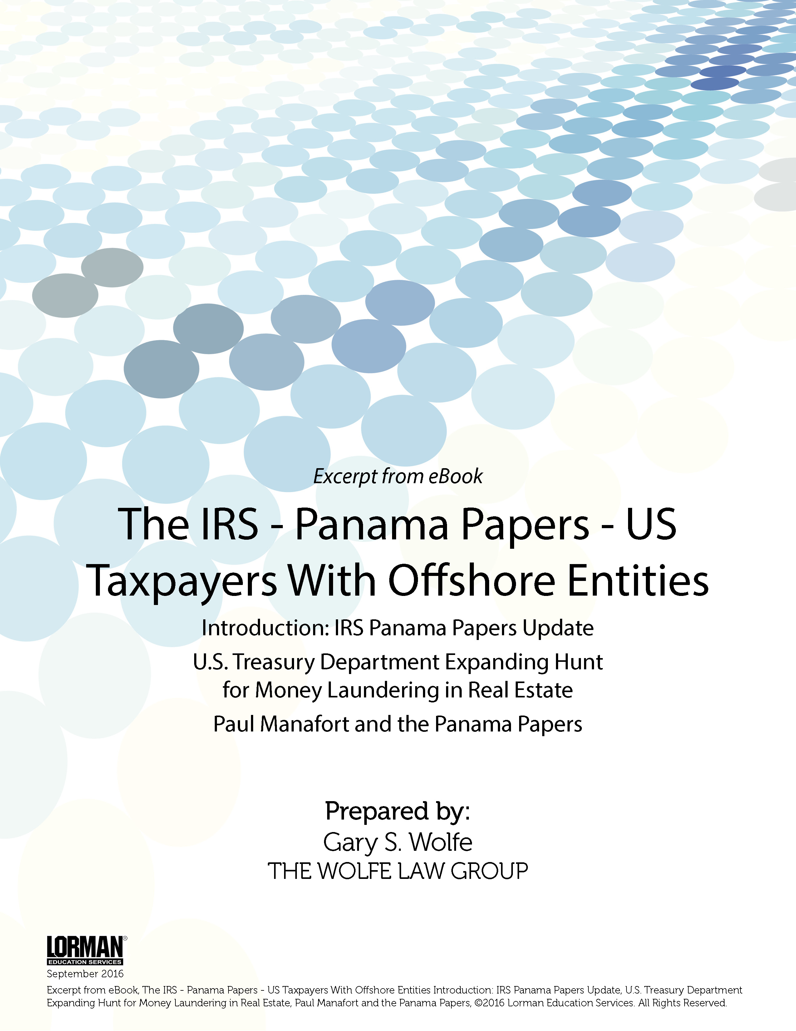 The IRS-Panama Papers Update - U.S. Treasury Department Expanding Hunt for Money Laundering in Real Estate; Paul Manafort and the Panama Papers