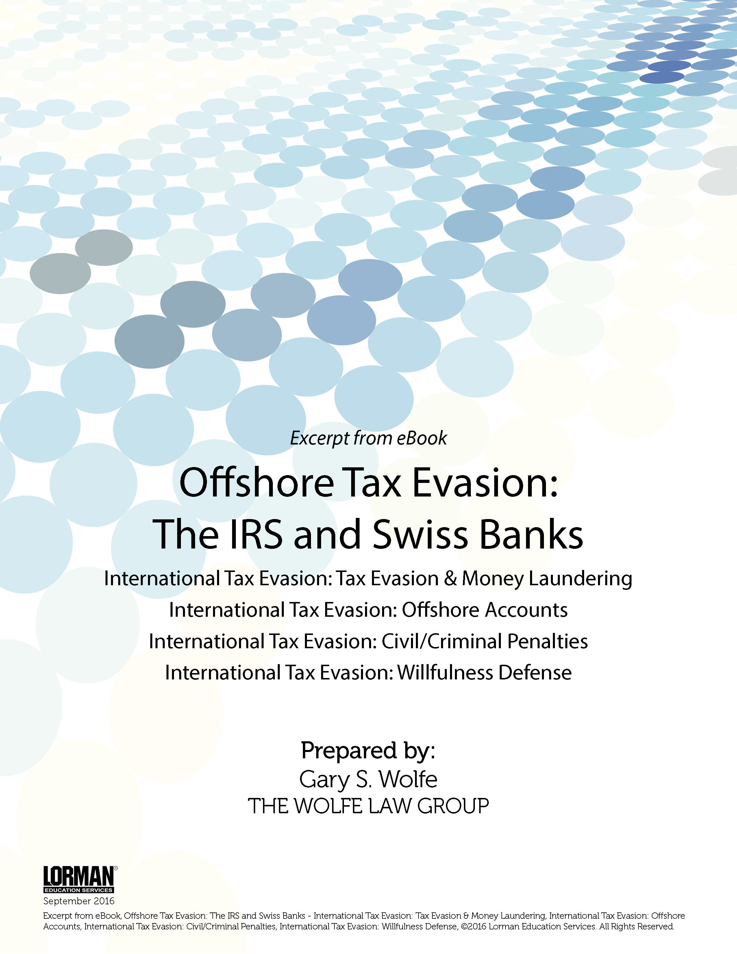 Offshore International Tax Evasion: The IRS and Swiss Banks, Money Laundering, Civil/Criminal Penalties