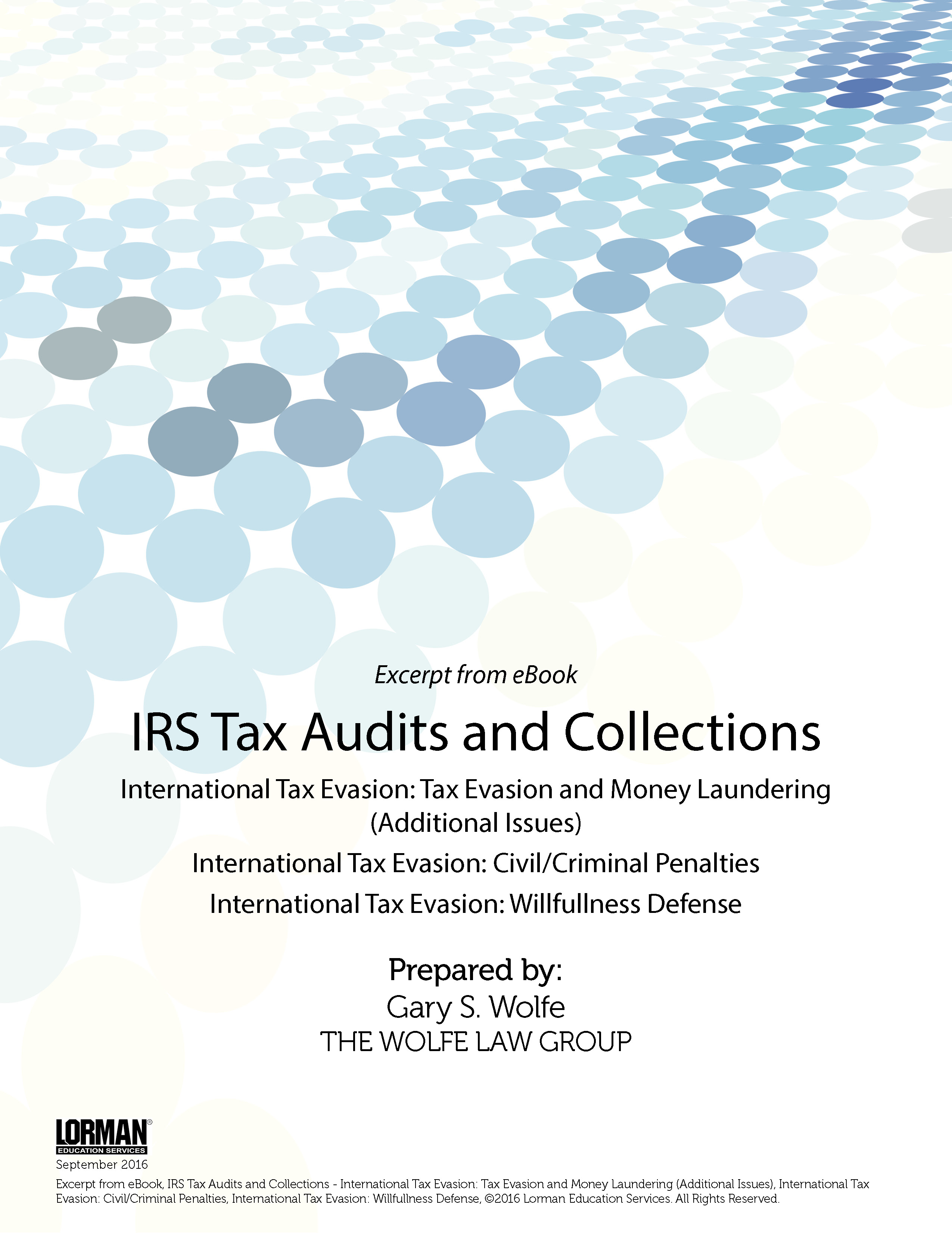 IRS Tax Audits and Collections: International Tax Evasion: Money Laundering, Civil/Criminal Penalties, Willfullness Defense