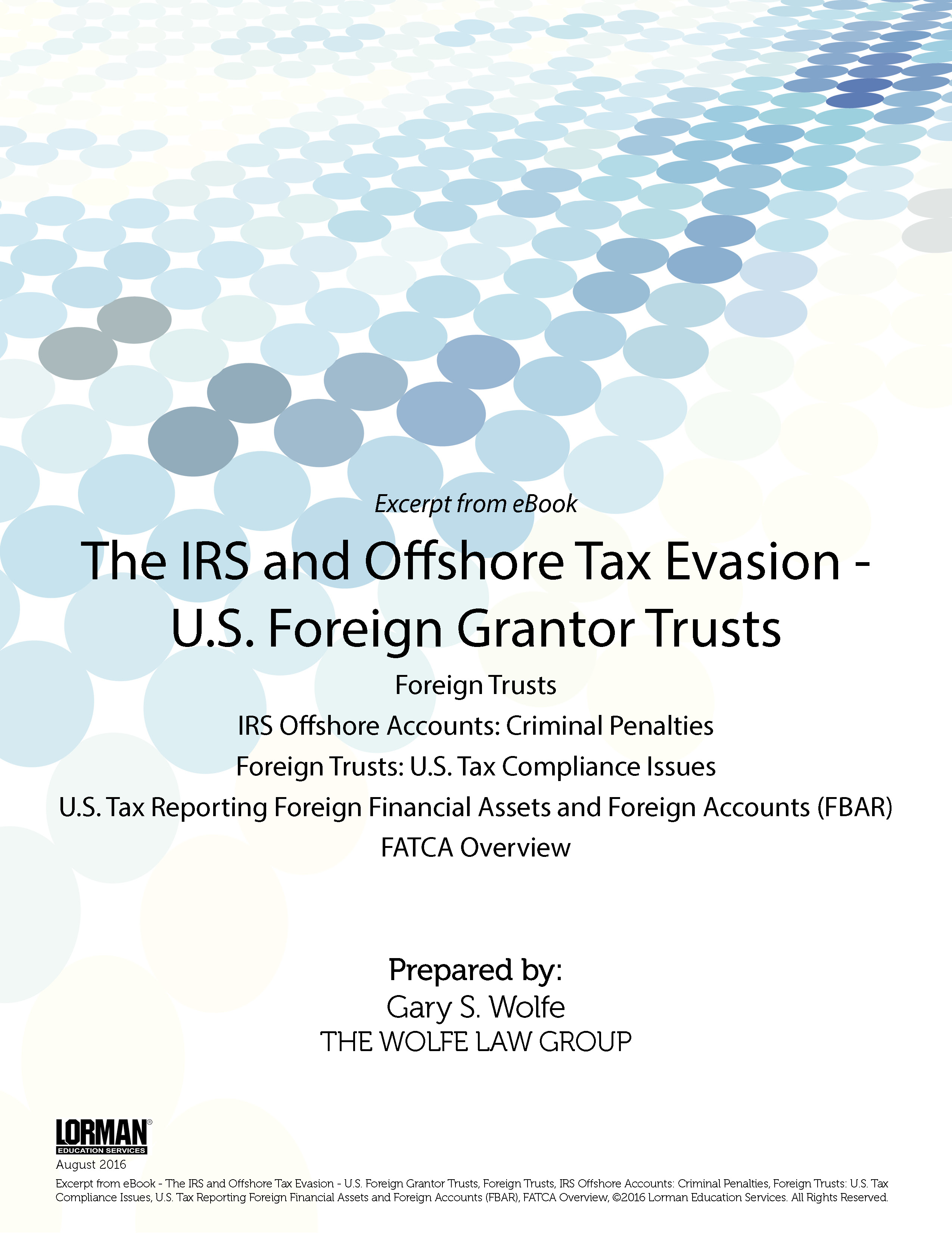 The IRS and Offshore Tax Evasion - U.S. Foreign Grantor Trusts - Criminal Penalties, U.S. Tax Compliance Issues