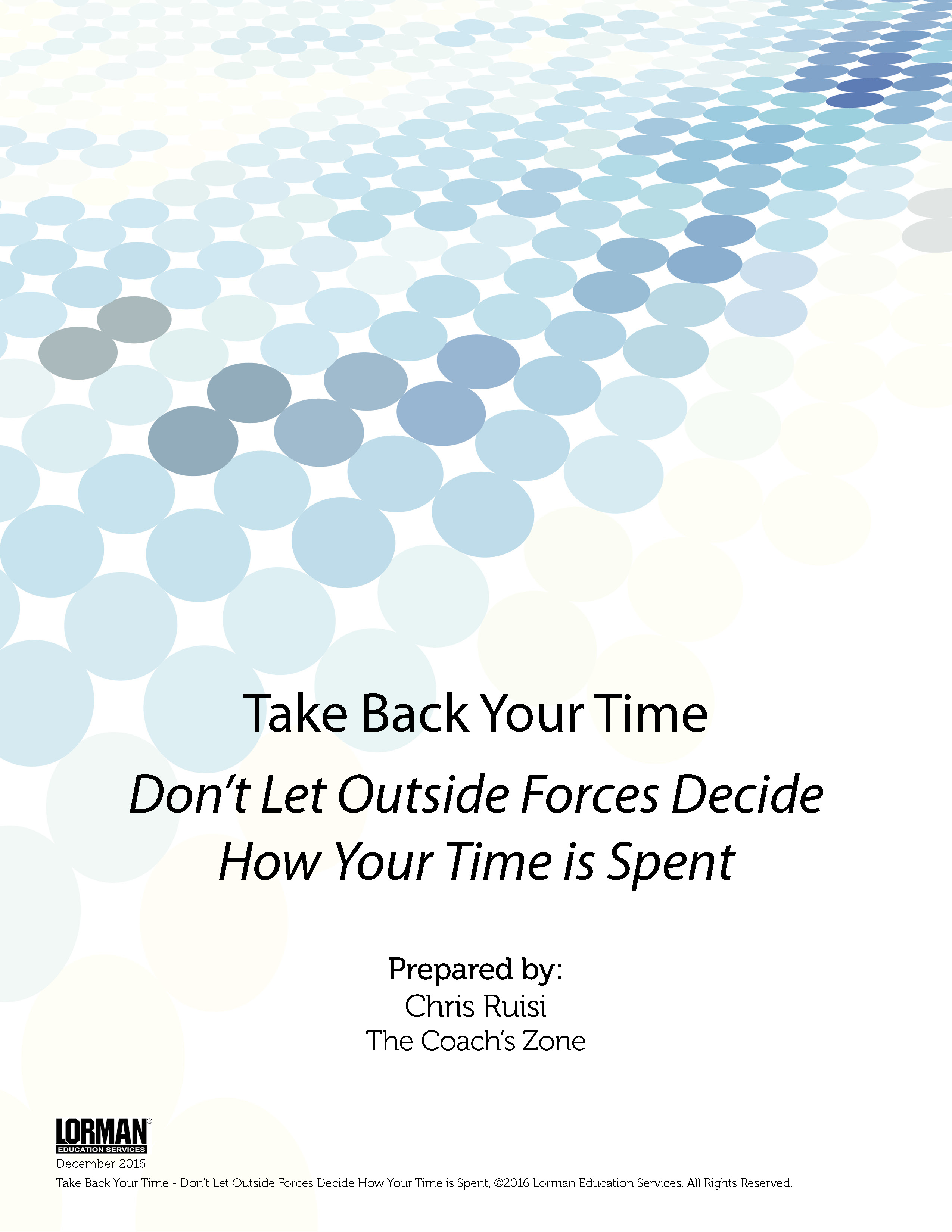 Take Back Your Time - Don't Let Outside Forces Decide How Your Time is Spent