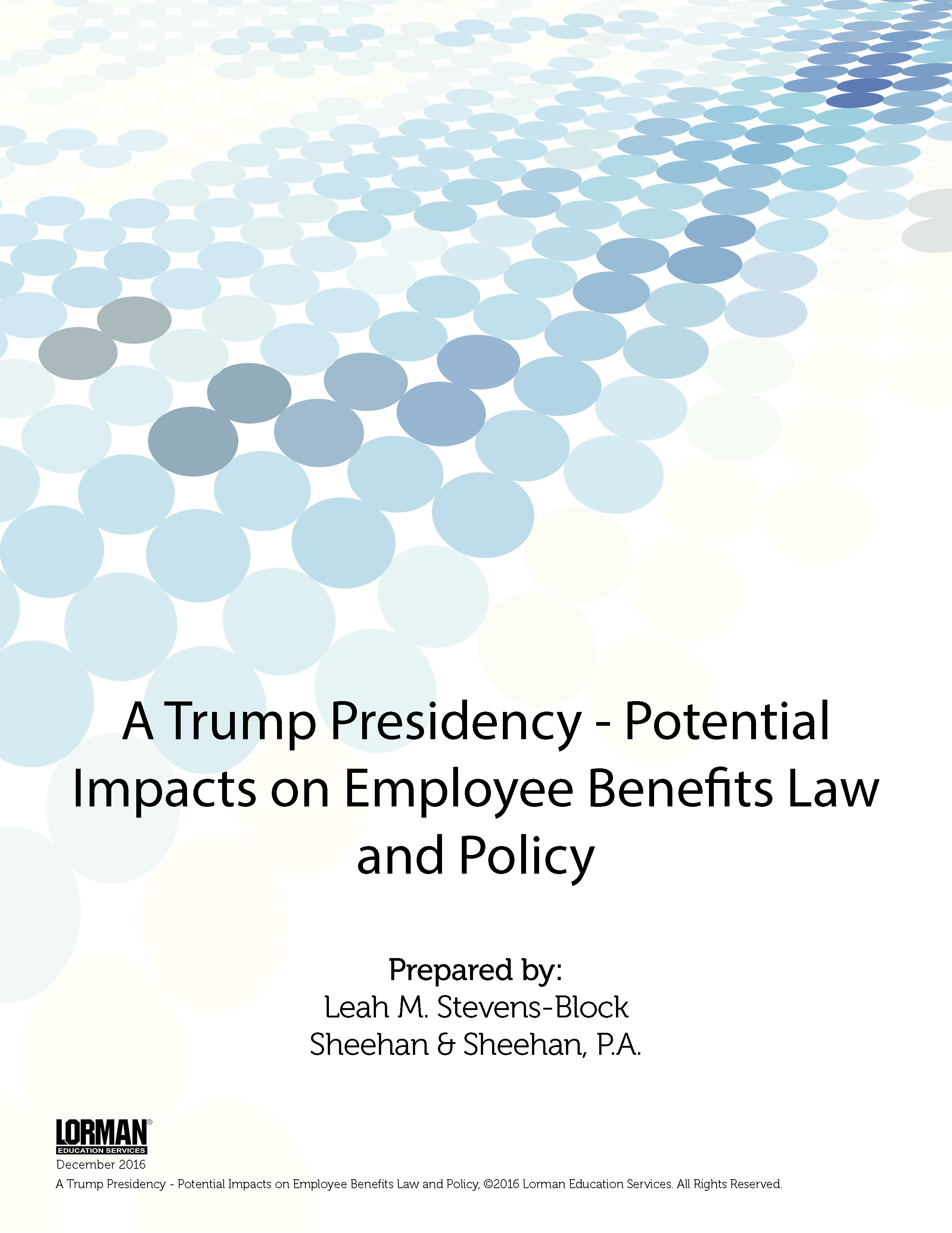 A Trump Presidency - Potential Impacts on Employee Benefits Law and Policy