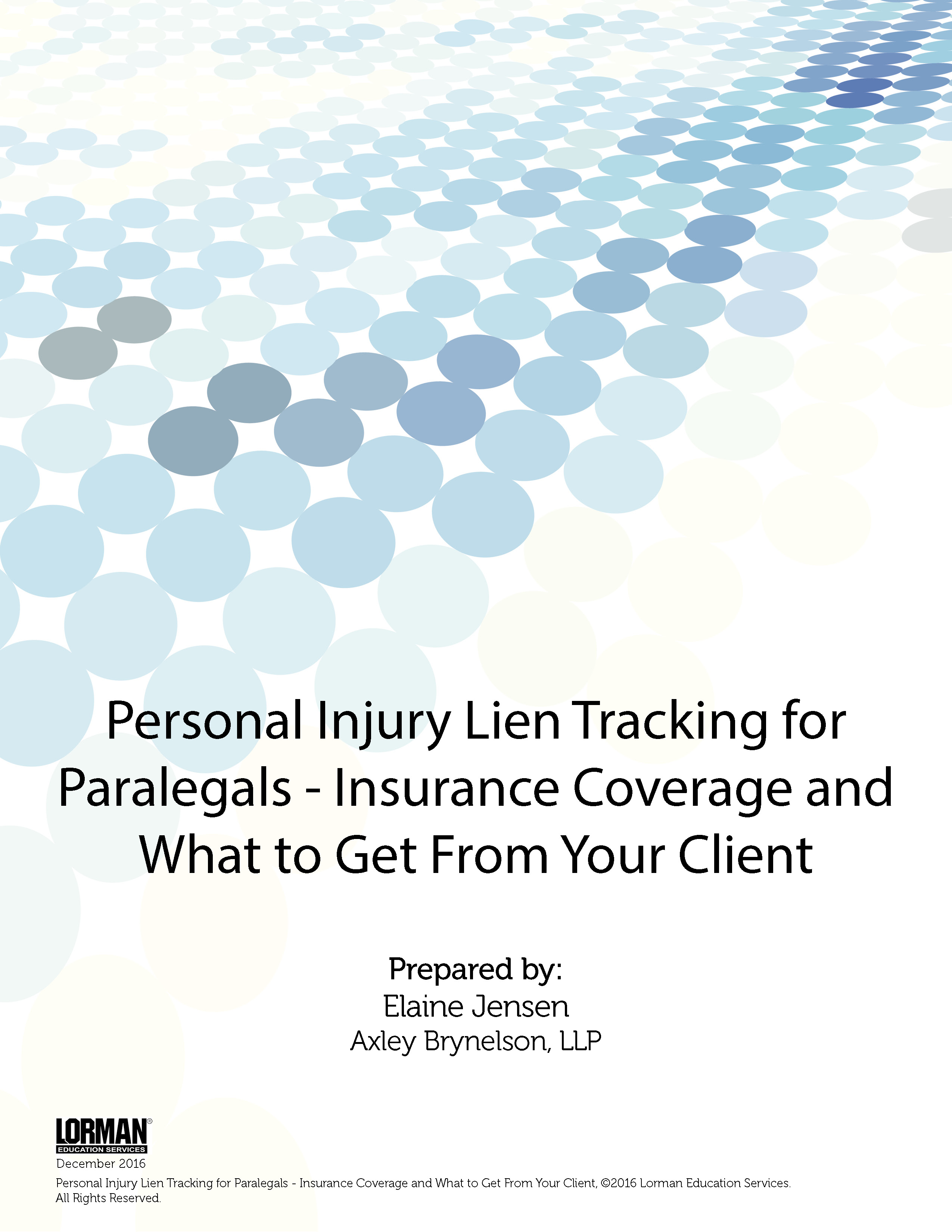 Personal Injury Lien Tracking For Paralegals Insurance Coverage And What To Get From Your Client White Paper Lorman Education Services