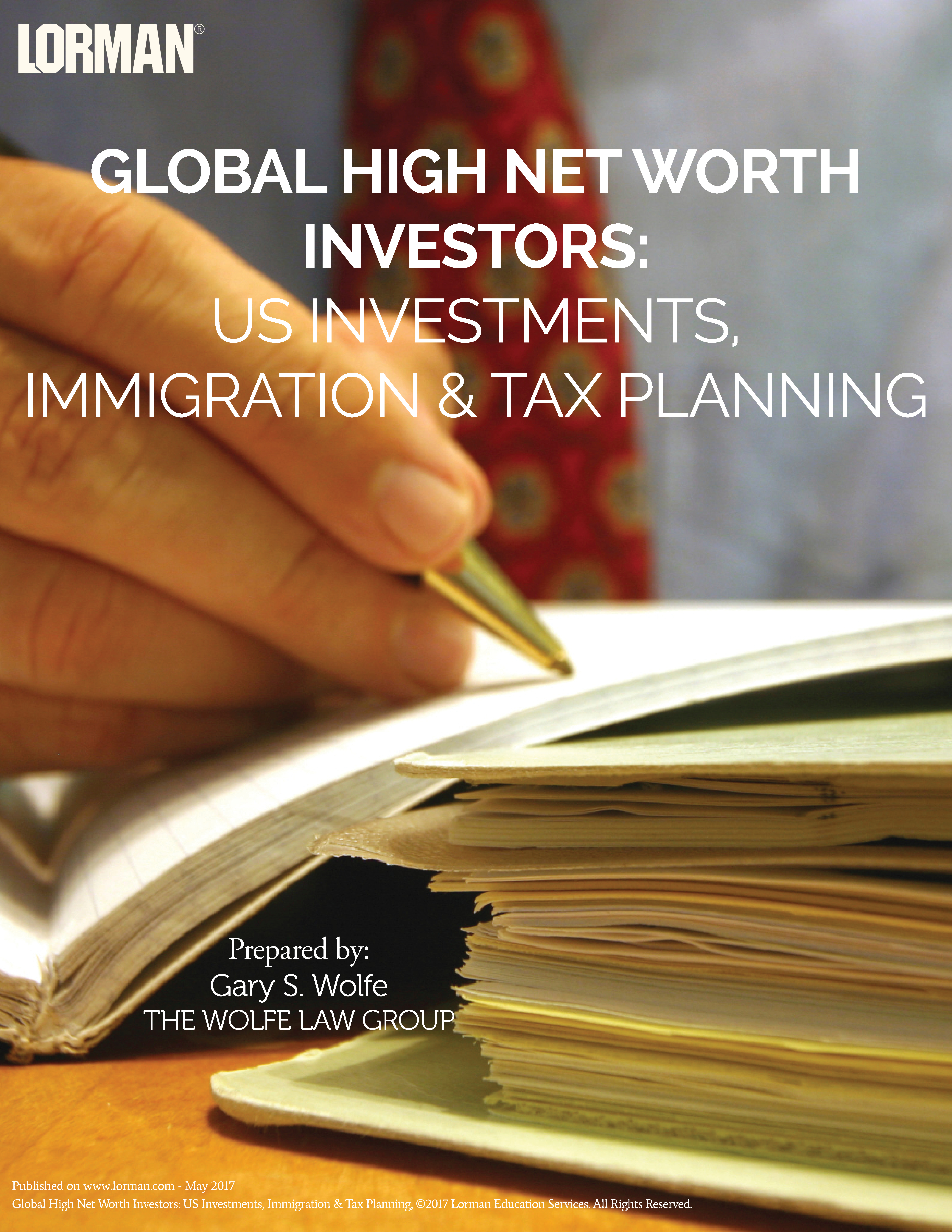 Global High Net Worth Investors: US Investments, Immigration & Tax Planning