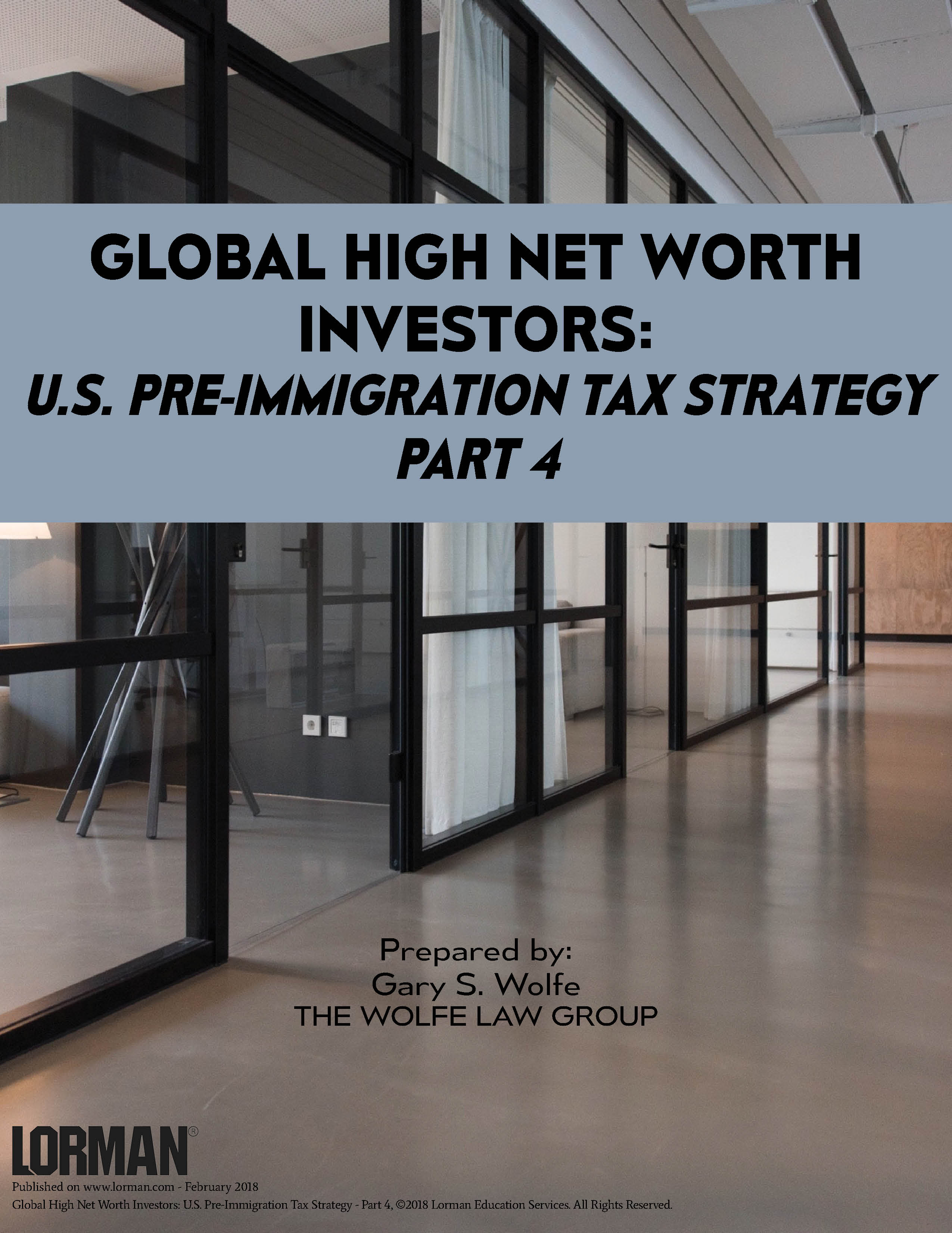 Global High Net Worth Investors: U.S. Pre-Immigration Tax Strategy - Part 4