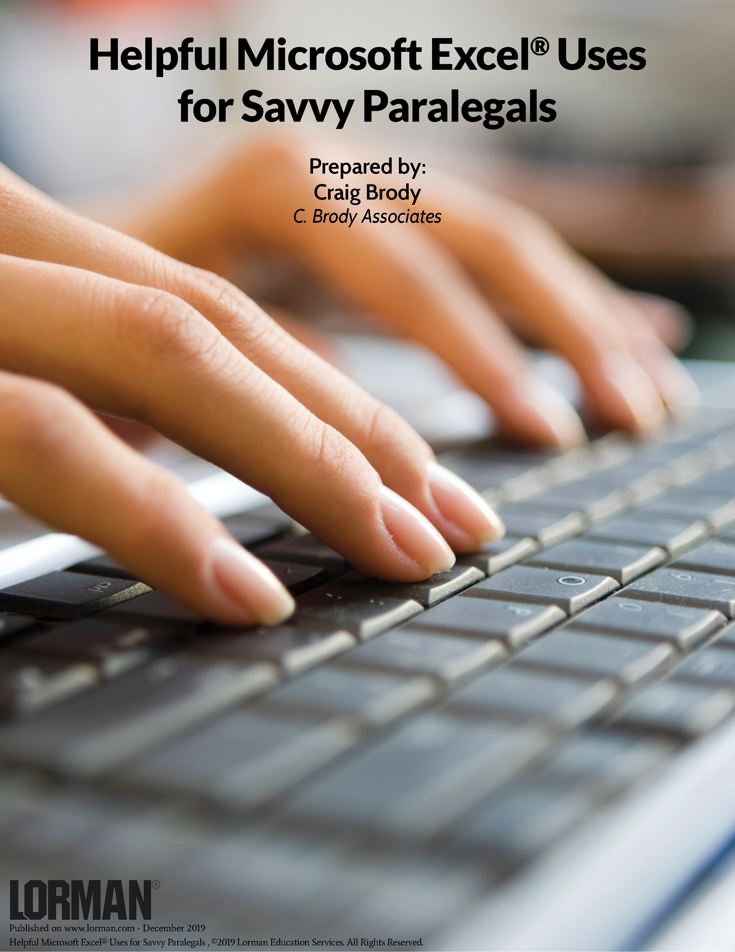 Helpful Microsoft Excel® Uses  for Savvy Paralegals