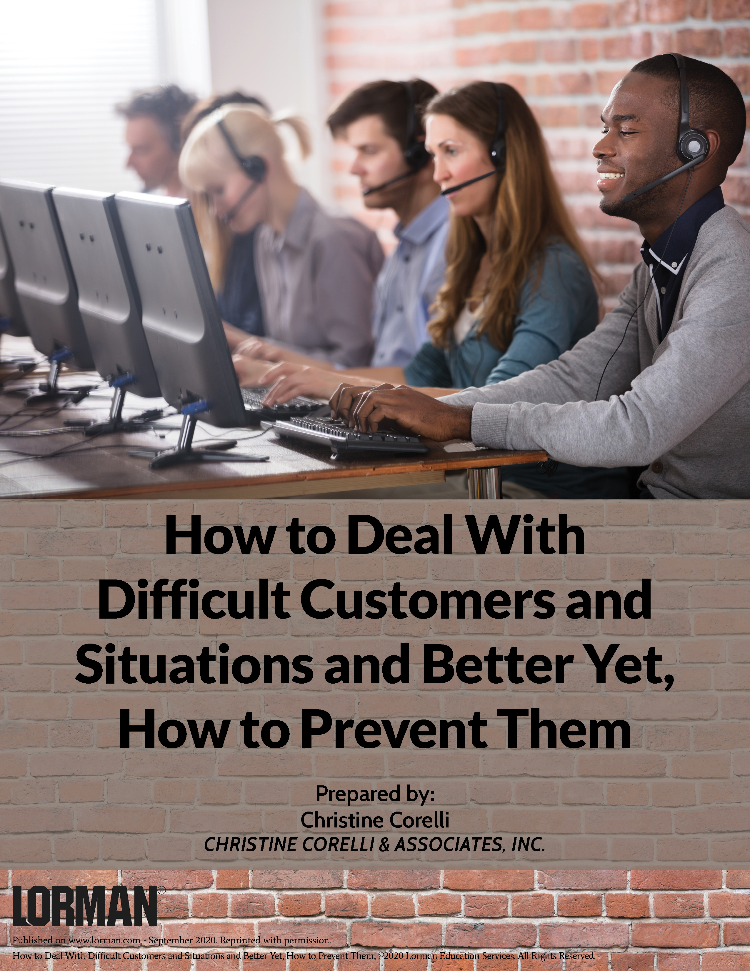 How to Deal With Difficult Customers and Situations and Better Yet, How to Prevent Them